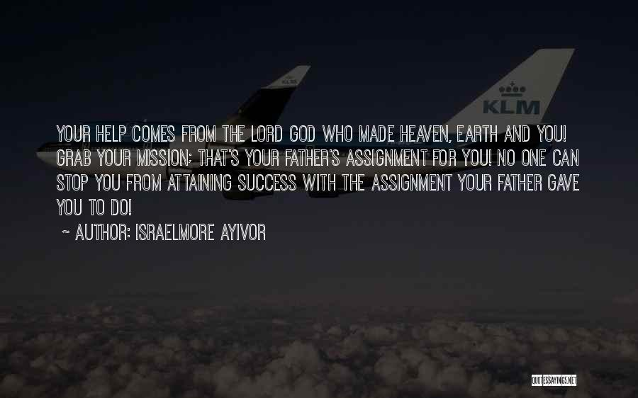Attaining Success Quotes By Israelmore Ayivor
