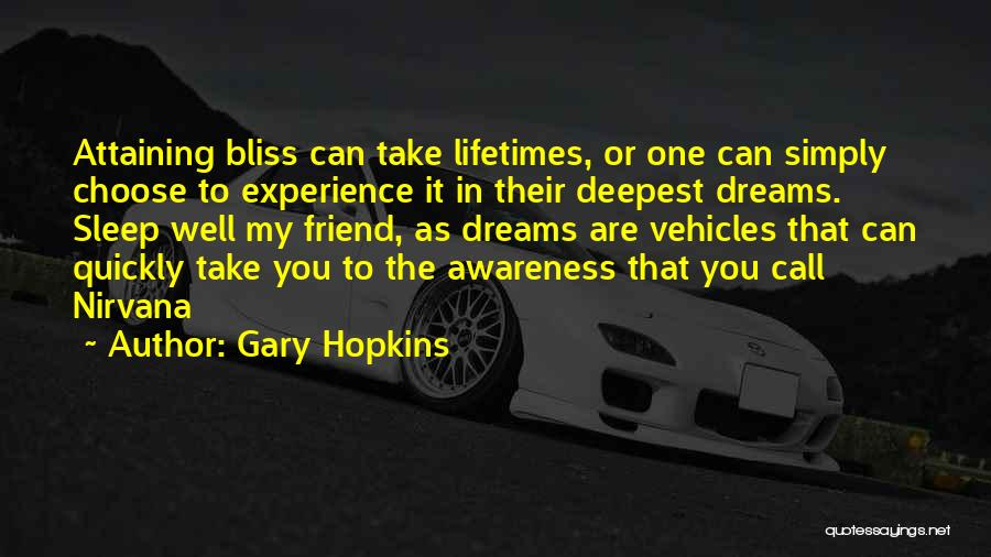 Attaining Your Dreams Quotes By Gary Hopkins