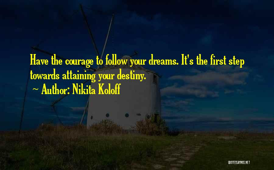 Attaining Your Dreams Quotes By Nikita Koloff