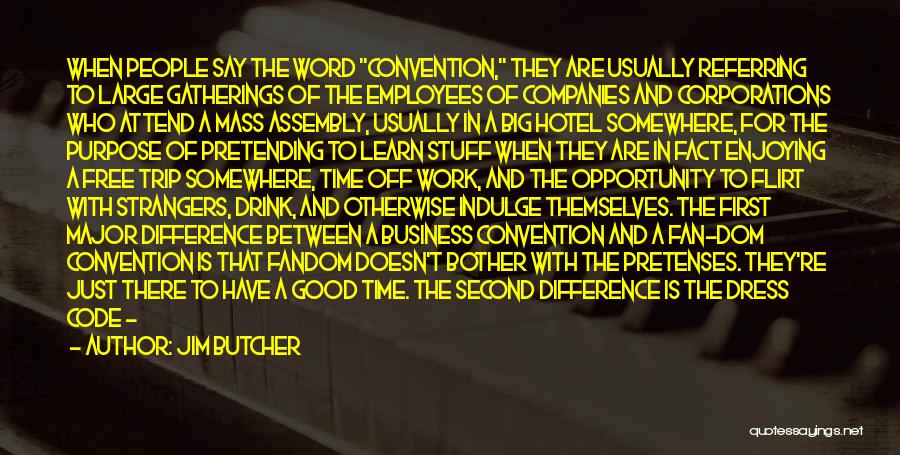 Attend Mass Quotes By Jim Butcher