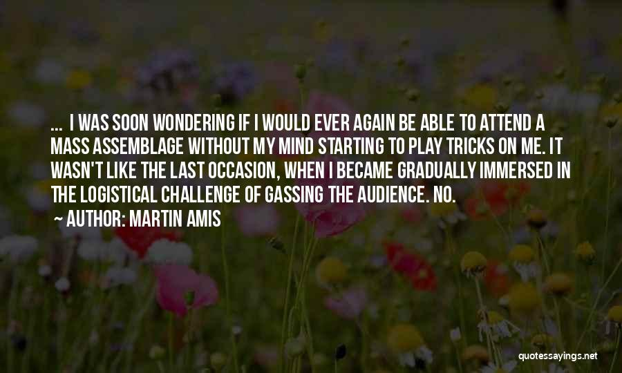 Attend Mass Quotes By Martin Amis