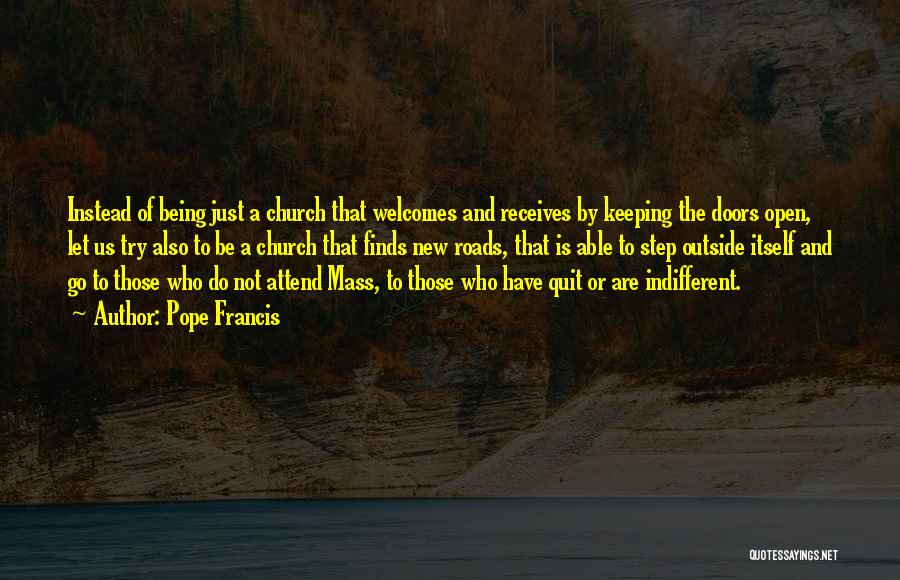 Attend Mass Quotes By Pope Francis