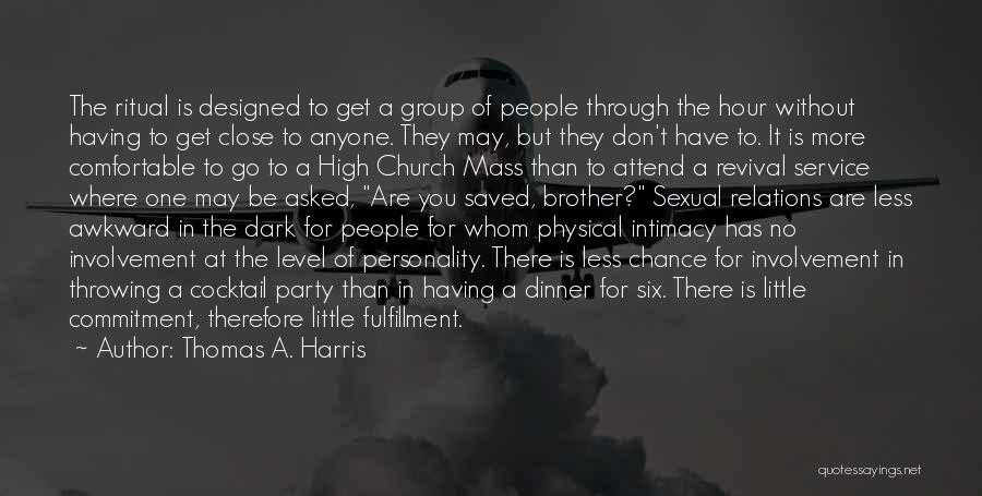 Attend Mass Quotes By Thomas A. Harris