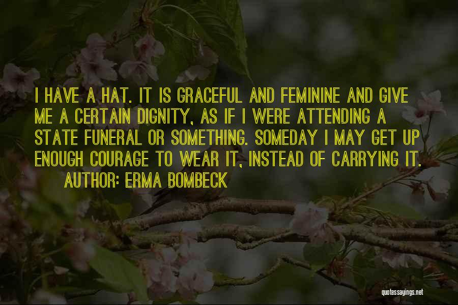 Attending Funeral Quotes By Erma Bombeck