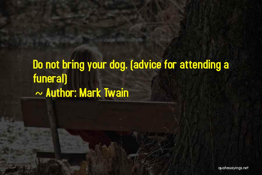 Attending Funeral Quotes By Mark Twain