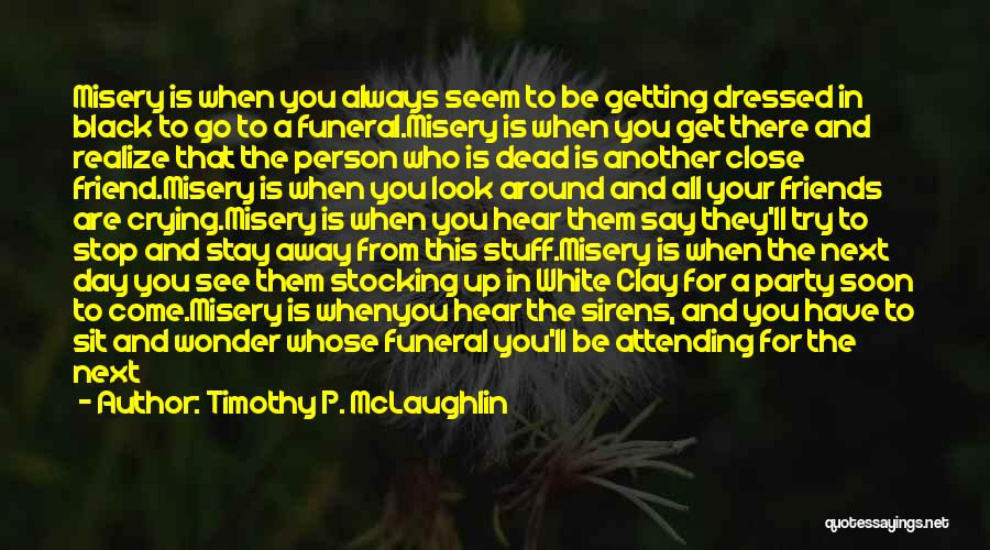 Attending Funeral Quotes By Timothy P. McLaughlin