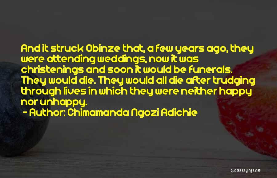 Attending Funerals Quotes By Chimamanda Ngozi Adichie