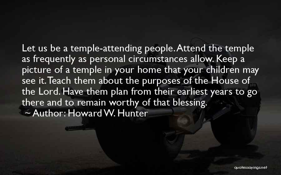 Attending The Temple Quotes By Howard W. Hunter