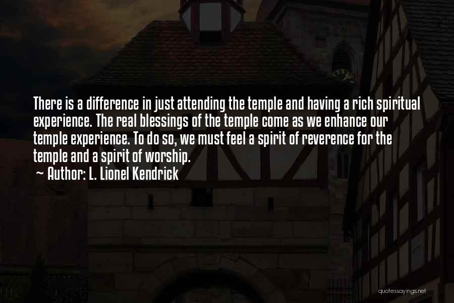 Attending The Temple Quotes By L. Lionel Kendrick