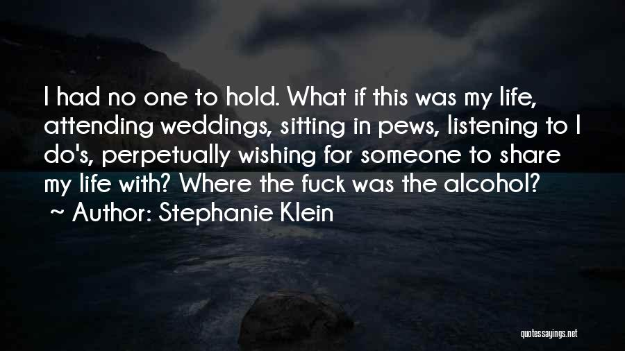 Attending Weddings Quotes By Stephanie Klein