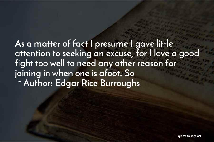 Attention Seeking Love Quotes By Edgar Rice Burroughs