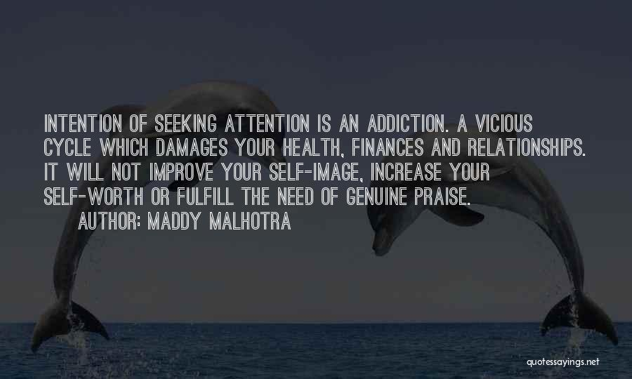 Attention Seeking Love Quotes By Maddy Malhotra