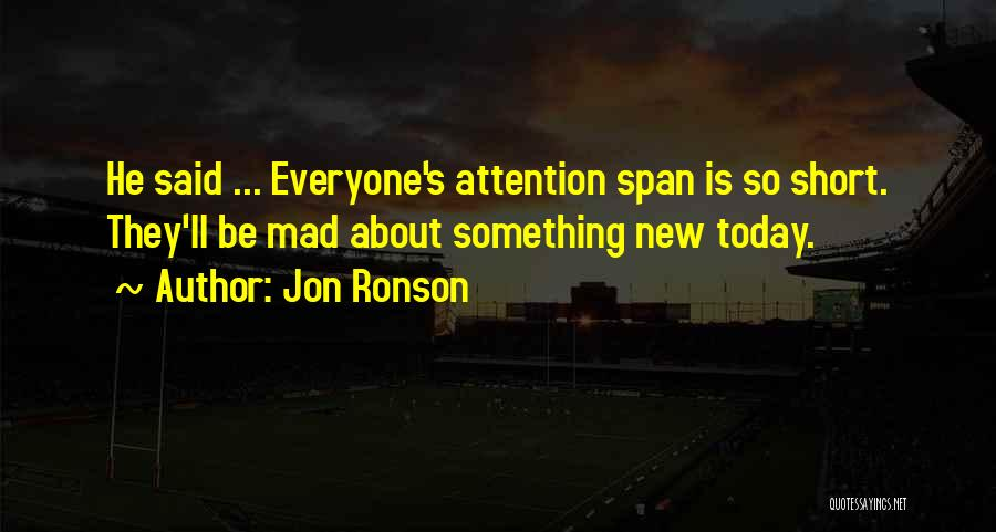 Top 100 Quotes & Sayings About Attention Span