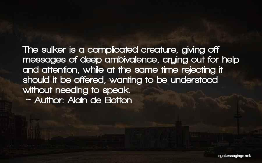 Attention Wanting Quotes By Alain De Botton