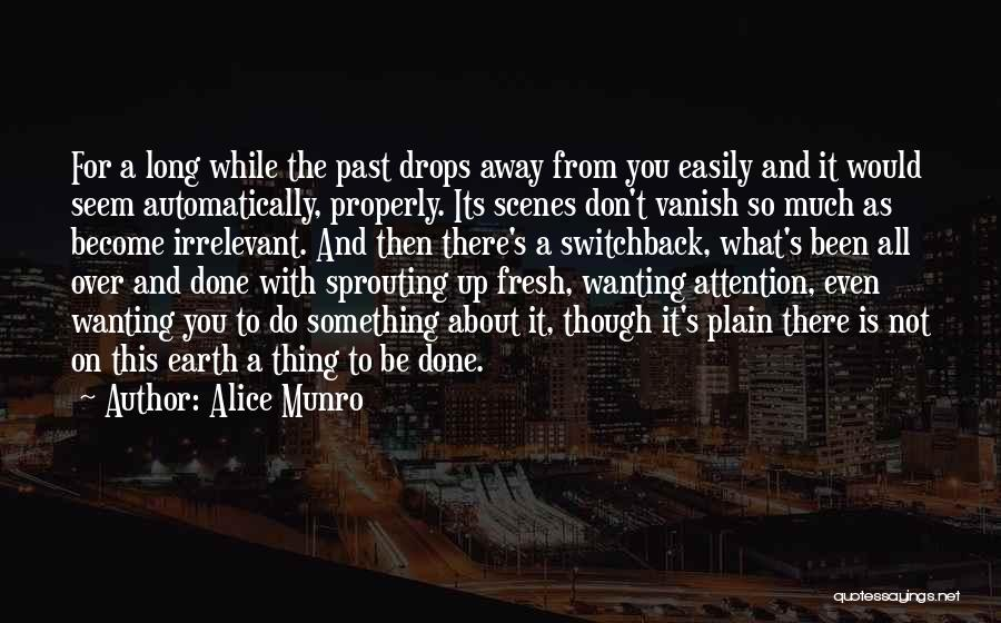 Attention Wanting Quotes By Alice Munro