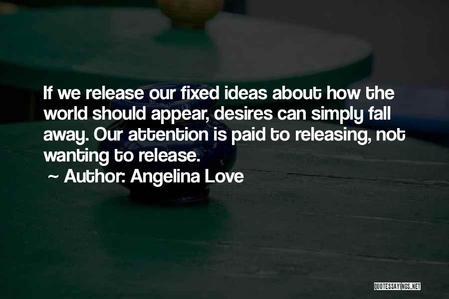 Attention Wanting Quotes By Angelina Love