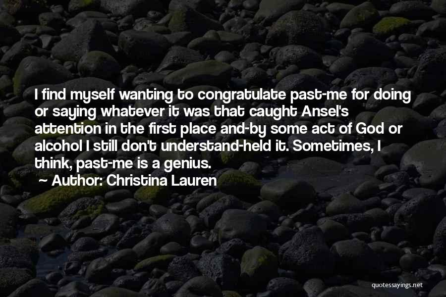Attention Wanting Quotes By Christina Lauren