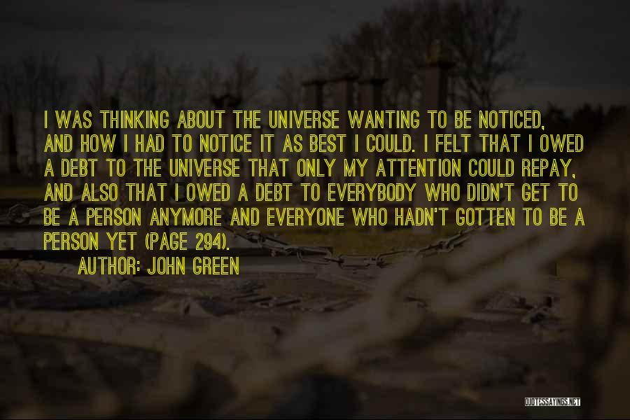 Attention Wanting Quotes By John Green