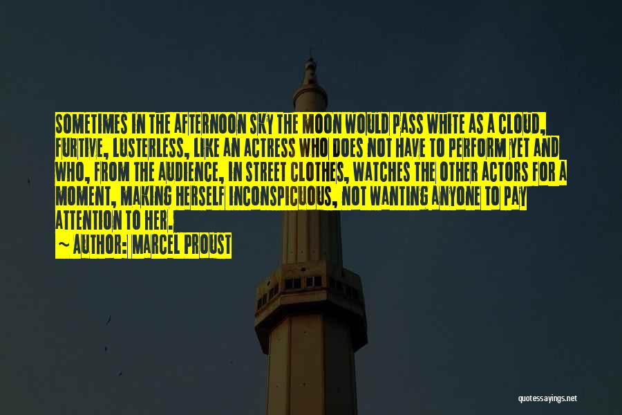 Attention Wanting Quotes By Marcel Proust