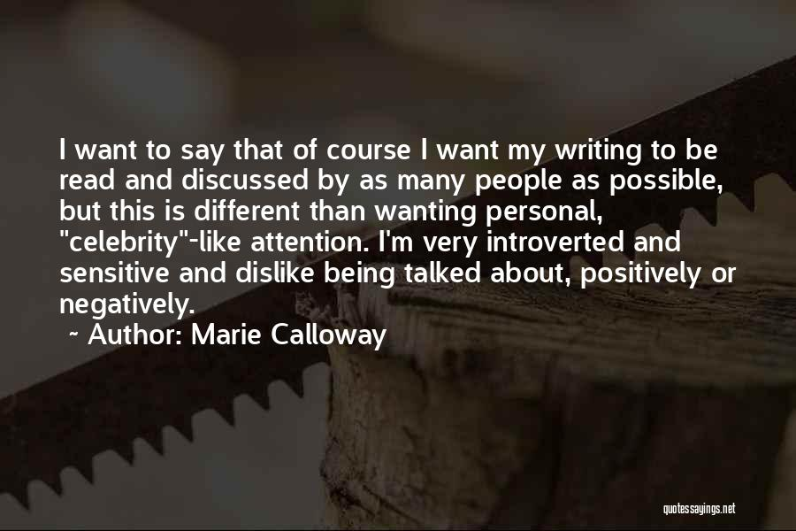 Attention Wanting Quotes By Marie Calloway