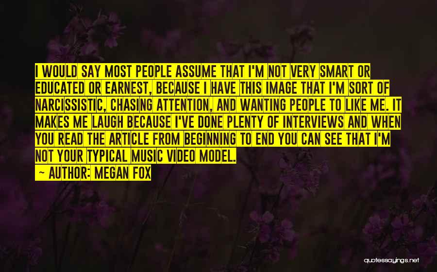 Attention Wanting Quotes By Megan Fox