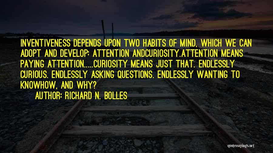 Attention Wanting Quotes By Richard N. Bolles