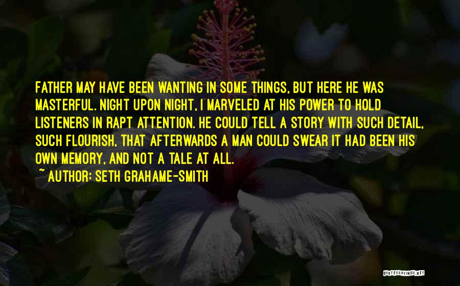 Attention Wanting Quotes By Seth Grahame-Smith
