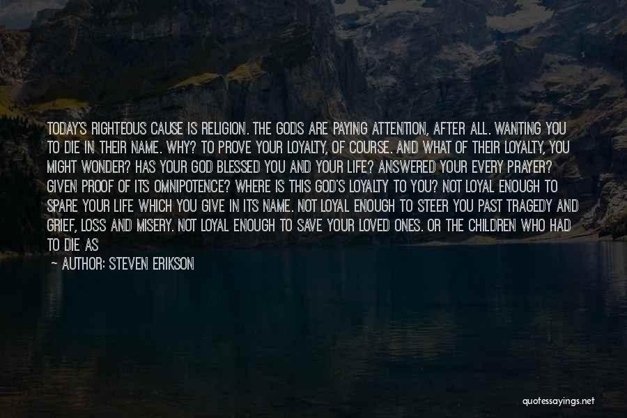 Attention Wanting Quotes By Steven Erikson