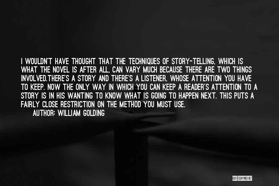 Attention Wanting Quotes By William Golding