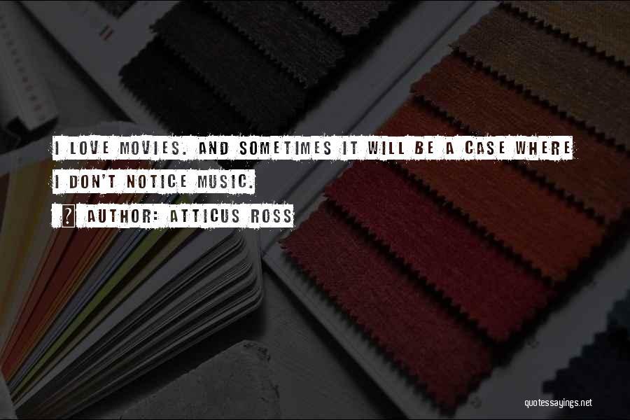 Atticus Ross Quotes 1183182