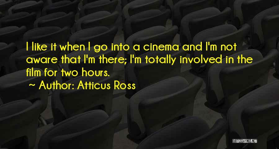 Atticus Ross Quotes 1739357