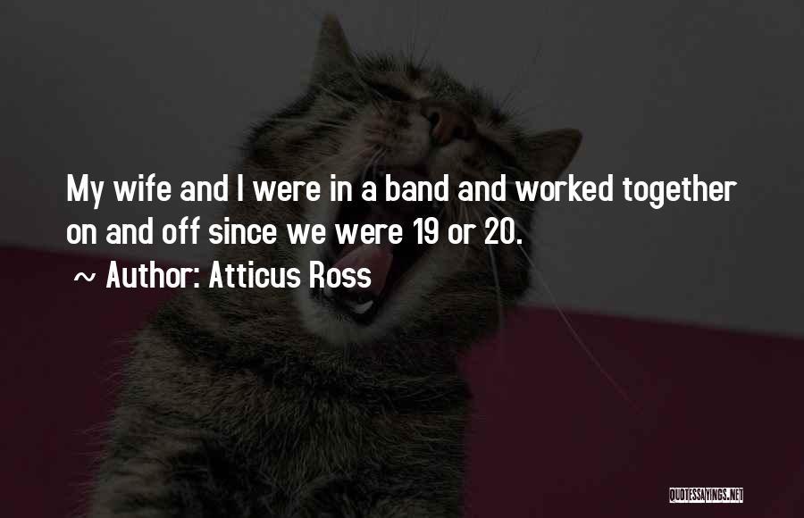 Atticus Ross Quotes 2075314