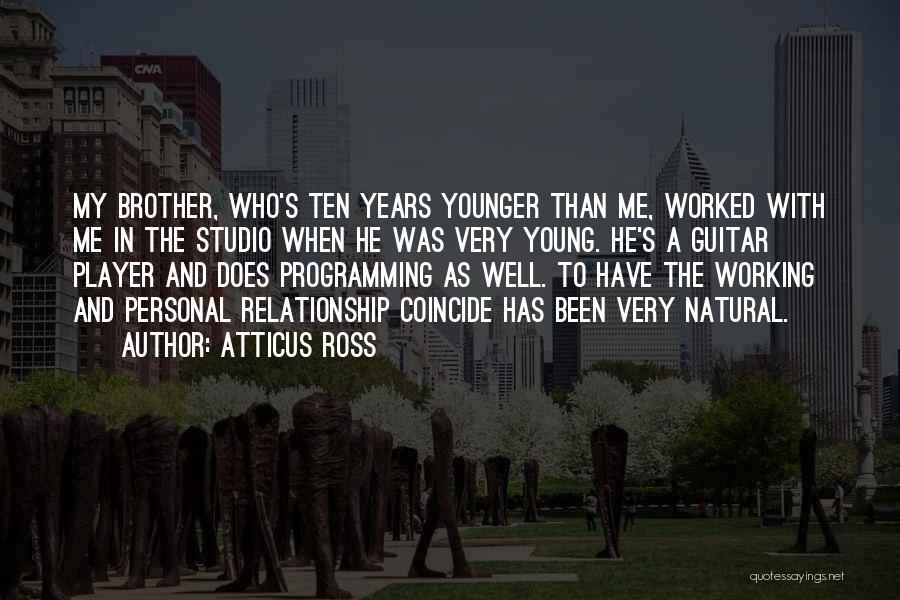 Atticus Ross Quotes 780808