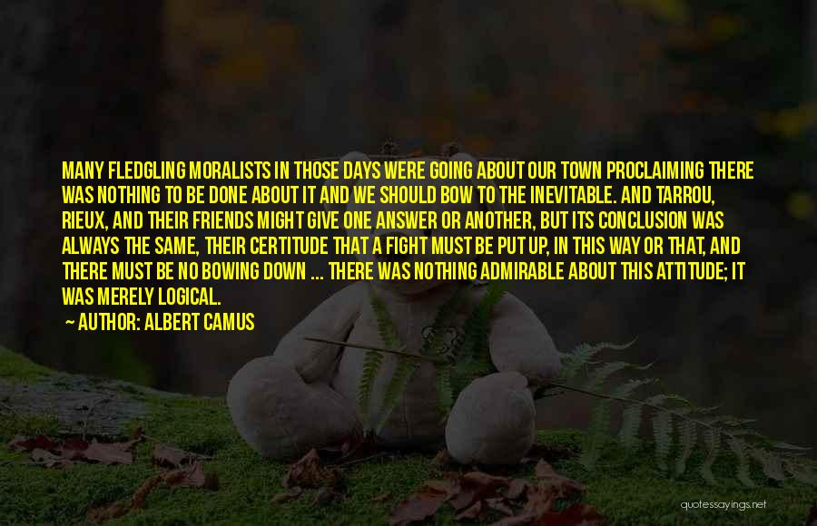Attitude Friends Quotes By Albert Camus