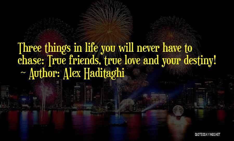 Attitude Friends Quotes By Alex Haditaghi