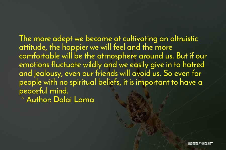 Attitude Friends Quotes By Dalai Lama
