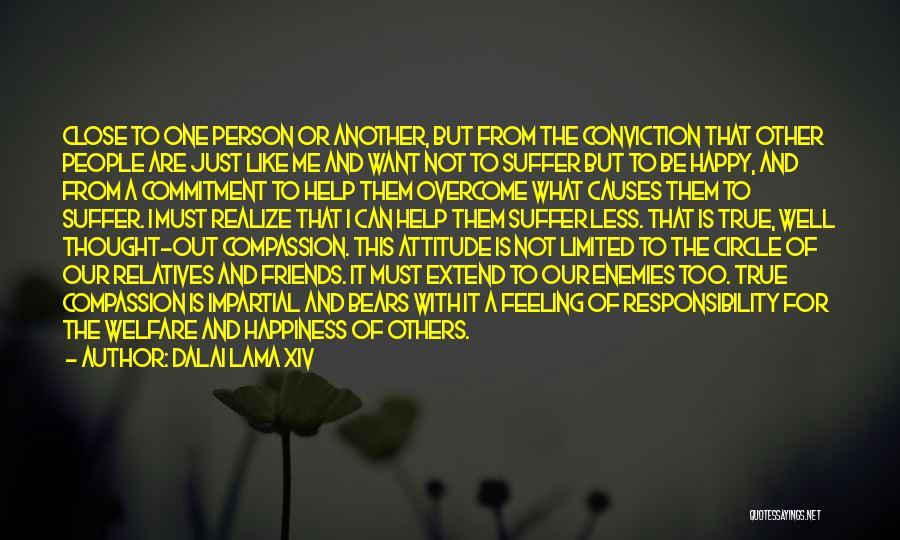 Attitude Friends Quotes By Dalai Lama XIV