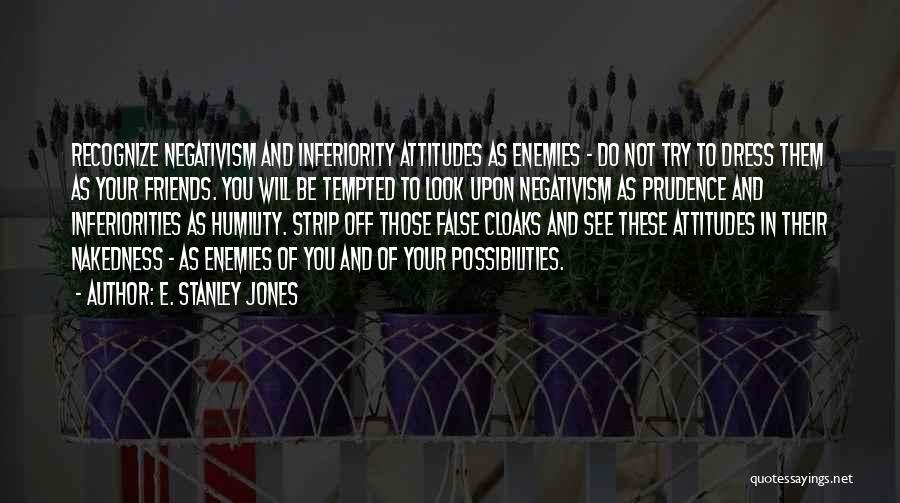 Attitude Friends Quotes By E. Stanley Jones
