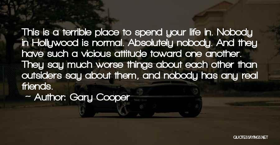 Attitude Friends Quotes By Gary Cooper