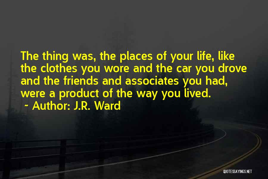 Attitude Friends Quotes By J.R. Ward