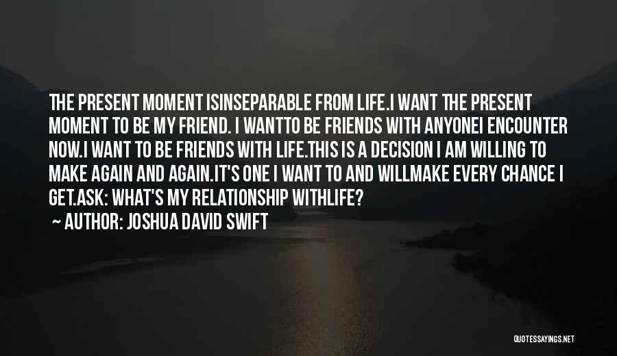 Attitude Friends Quotes By Joshua David Swift