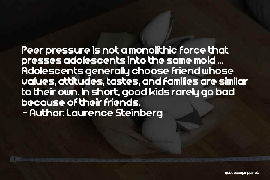 Attitude Friends Quotes By Laurence Steinberg