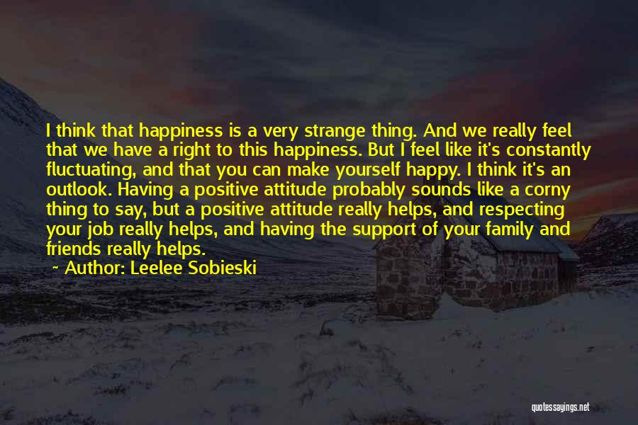 Attitude Friends Quotes By Leelee Sobieski