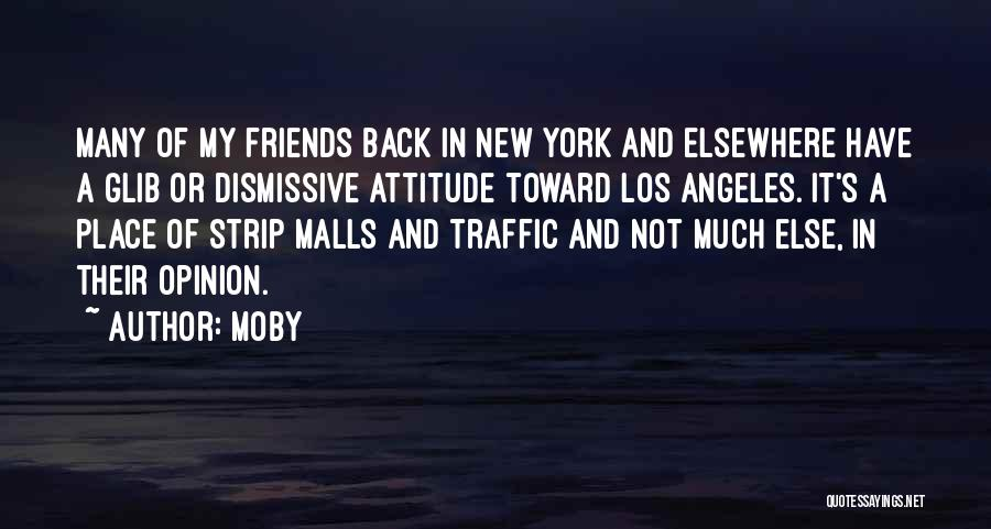 Attitude Friends Quotes By Moby