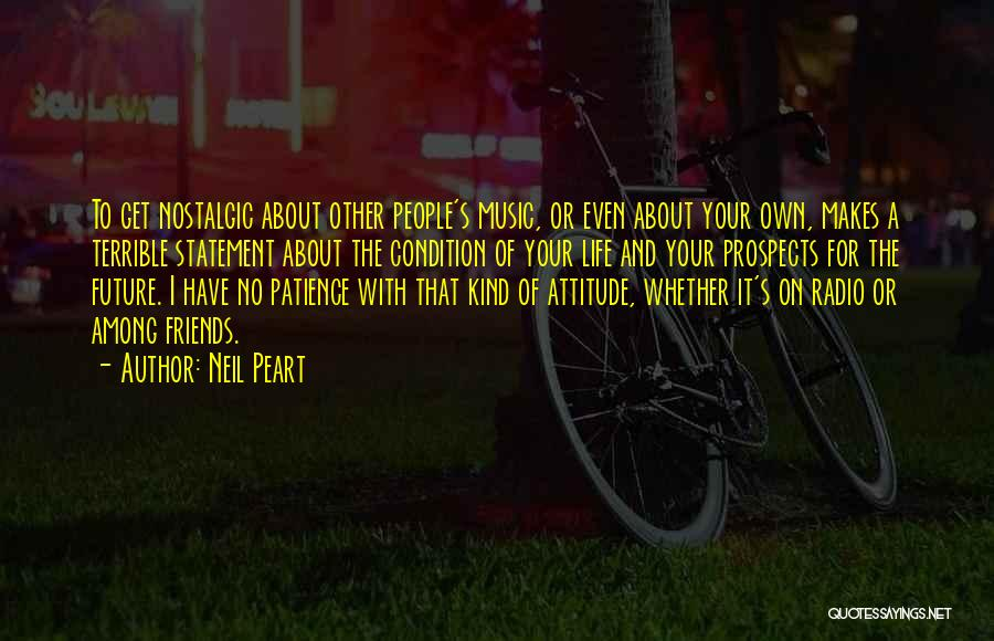 Attitude Friends Quotes By Neil Peart