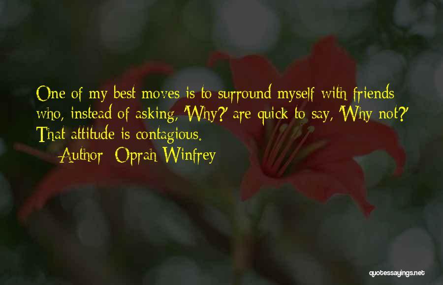 Attitude Friends Quotes By Oprah Winfrey