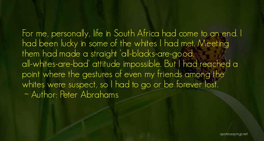 Attitude Friends Quotes By Peter Abrahams