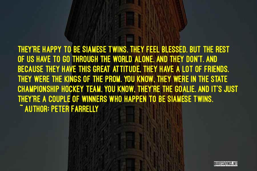 Attitude Friends Quotes By Peter Farrelly