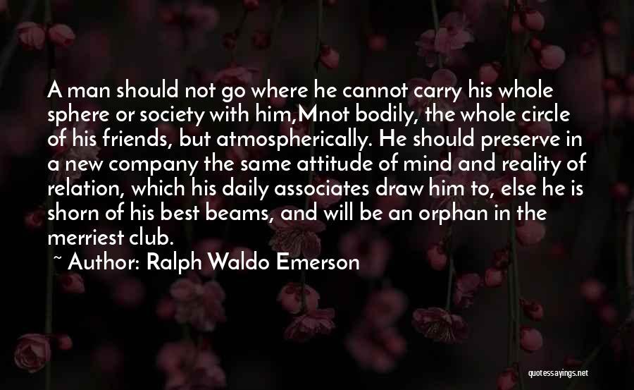 Attitude Friends Quotes By Ralph Waldo Emerson