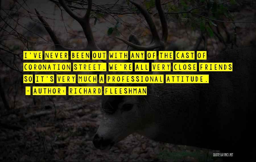 Attitude Friends Quotes By Richard Fleeshman